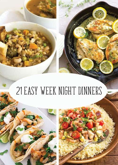 21 Easy Week Night Dinners