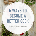 5 ways to become a better cook